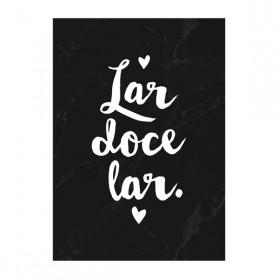 Poster Lar Doce Lar Preto A3