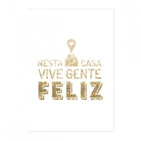 Poster Nesta Casa Vive Gente Feliz Gold A3