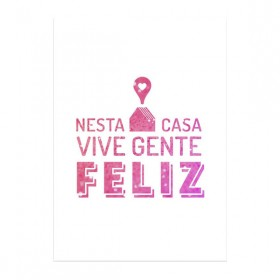 Poster Nesta Casa Vive Gente Feliz Rosa A3