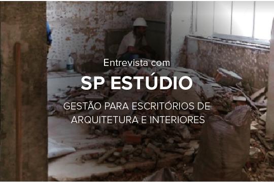 Entrevista com SP Estúdio: gestão e organização de escritórios de arquitetura